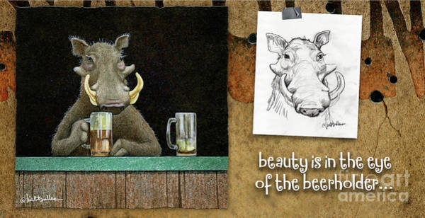 Painting - Beauty Is In The Eye Of The Beerholder... by Will Bullas