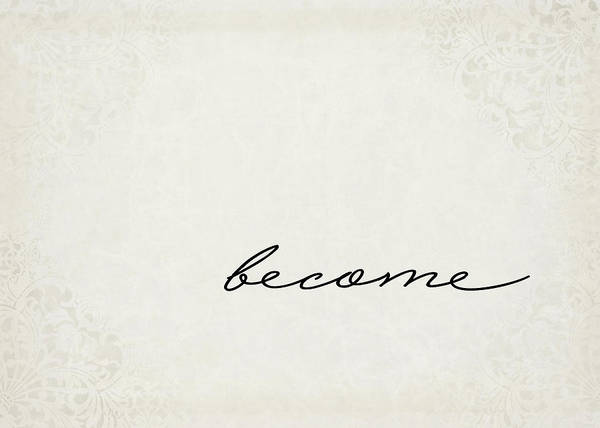 Positive Digital Art - Become One Word Series by Ricky Barnard