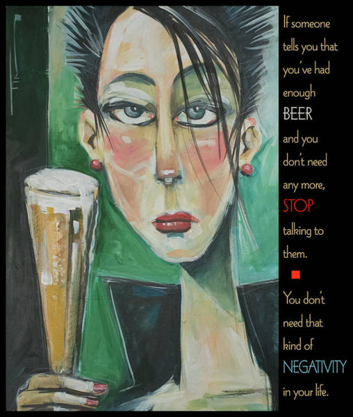 Painting - Beer And Negativity Poster by Tim Nyberg