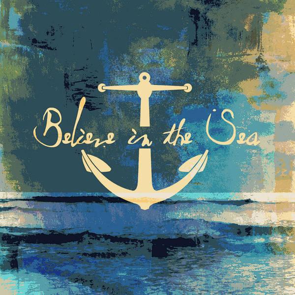 Anchor Digital Art - Believe In The Sea Anchor by Brandi Fitzgerald