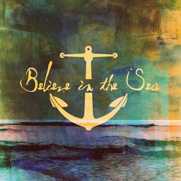 Words Digital Art - Believe In The Sea by Brandi Fitzgerald