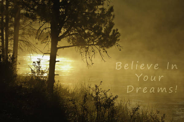 Photograph - Believe In Your Dreams by Sherri Meyer