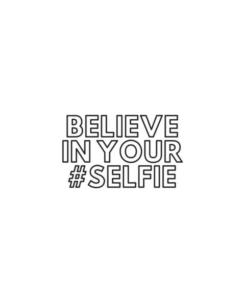 Photograph - Believe In Your #selfie  by Andrea Anderegg