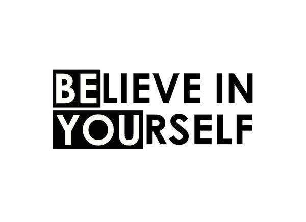 Believe In Yourself Digital Art - Believe In Yourself Inspirational Quote by Carlos Simon