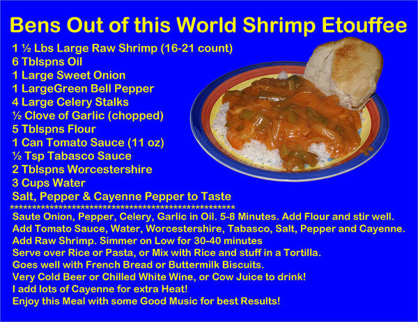 Photograph - Ben's Out Of This World Shrimp Etouffee Recipe by Ben Upham III