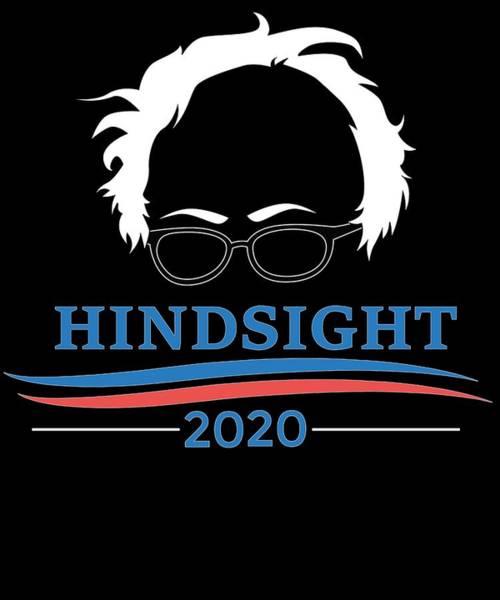 Midterm Wall Art - Digital Art - Bernie Sanders Hindsight 2020 by Trisha Vroom