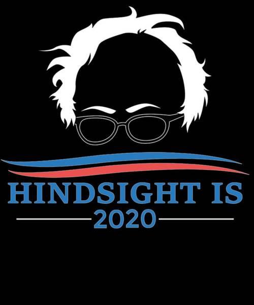 Midterm Wall Art - Digital Art - Bernie Sanders Hindsight Is 2020 Head by Trisha Vroom