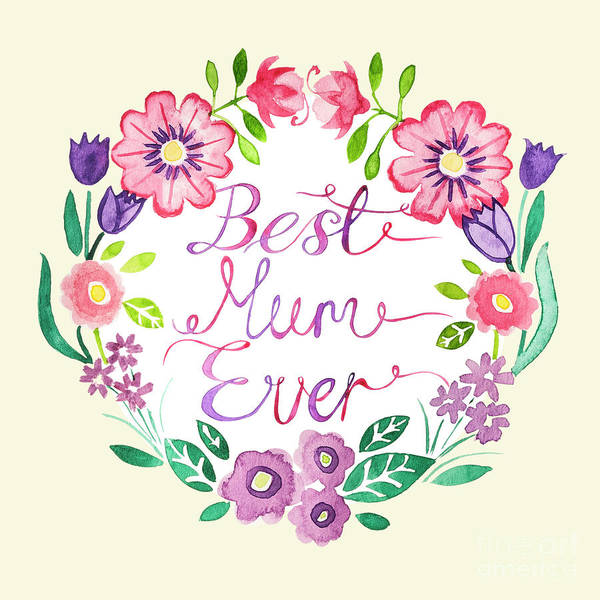 Wall Art - Digital Art - Best Mum Ever Floral Laurel Placement Colourway One Cream by MGL Meiklejohn Graphics Licensing