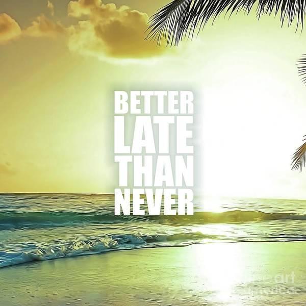 I Phone Case Mixed Media - Better Late Than Never by Silva Lara