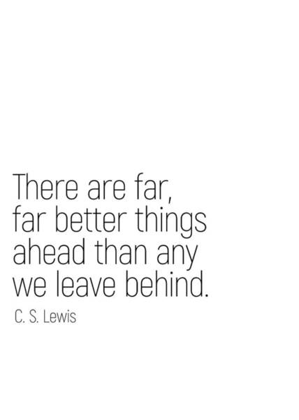 Photograph - Better Things Ahead #minimalism #quotes #motivational by Andrea Anderegg