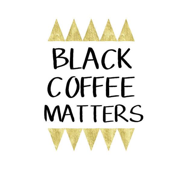 Wall Art - Digital Art - Black Coffee Matters 2- Art By Linda Woods by Linda Woods
