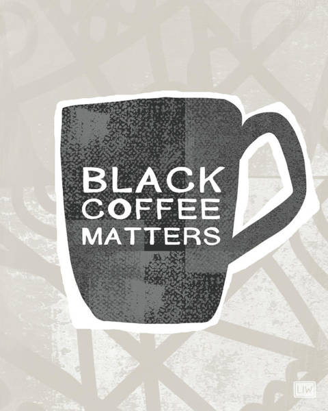 Cup Digital Art - Black Coffee Matters- Art By Linda Woods by Linda Woods