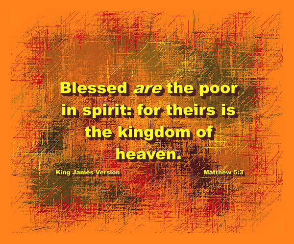 Wall Art - Digital Art - Blessed Are The Poor In Spirit by L Brown
