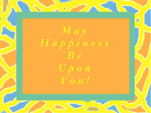 Drawing - Blessing - May Happiness Be Upon You by Julia Woodman