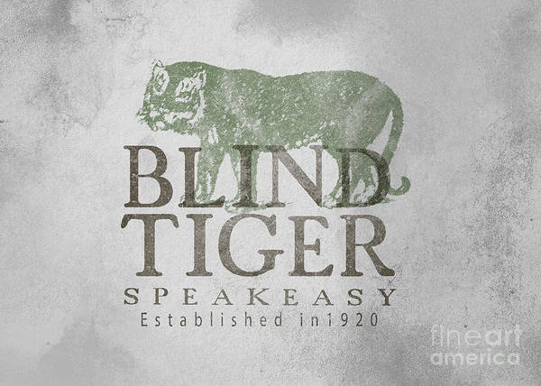 Wall Art - Digital Art - Blind Tiger Speakeasy Sign by Edward Fielding