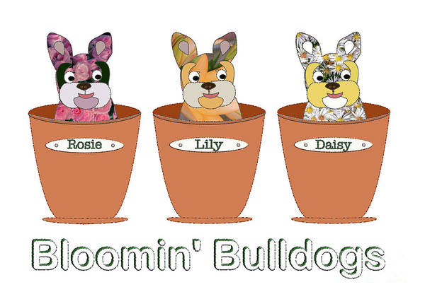 Digital Art - Blooming Bulldogs by Barefoot Bodeez Art