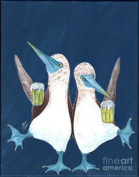 Boobies Painting - Blue Footed Boobies And Beer by Albert Podgurski