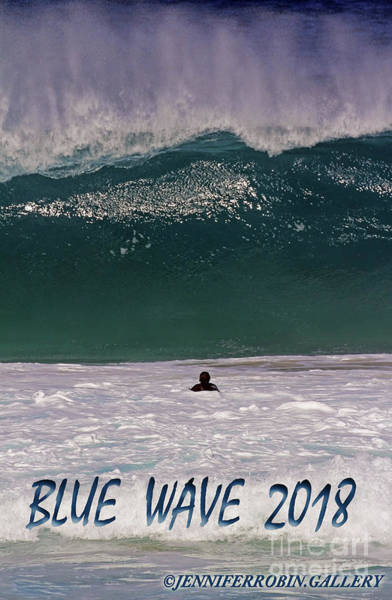 Photograph - Blue Wave 2018 by Jennifer Robin