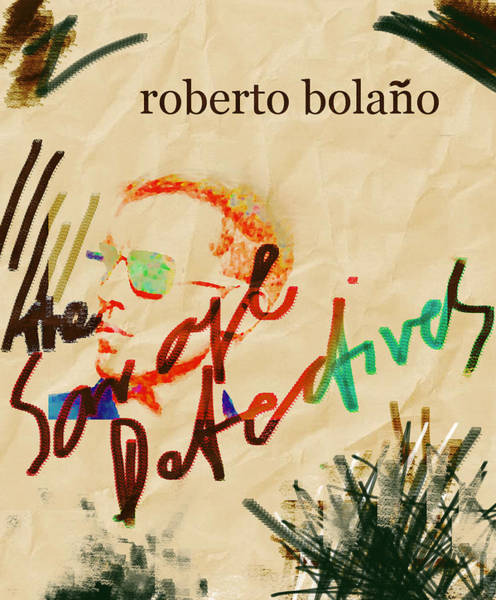 Mixed Media - Bolano Savage Detectives Poster 2 by Paul Sutcliffe