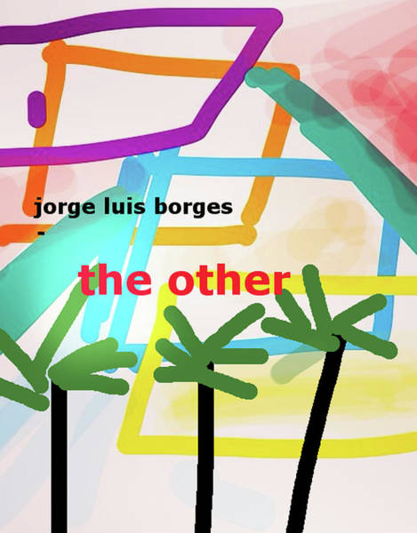 Drawing - Borges El Otro Poster  by Paul Sutcliffe