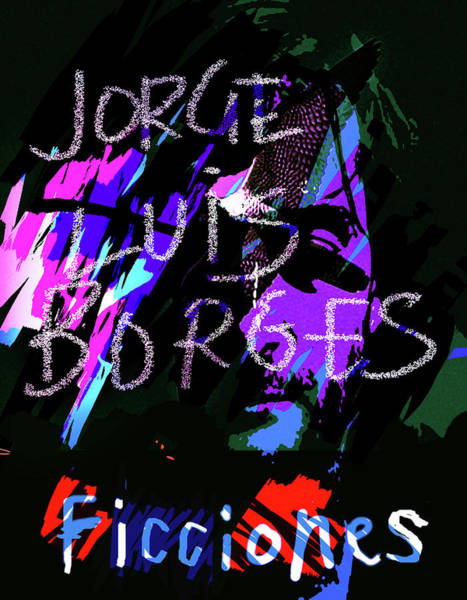 Mixed Media - Borges Ficciones/fictions Poster by Paul Sutcliffe