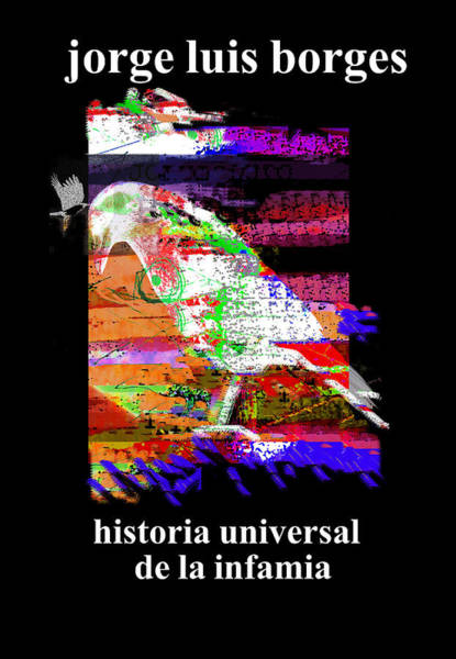 Mixed Media - Borges Infamia Poster  by Paul Sutcliffe