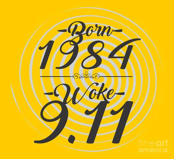 11 Wall Art - Digital Art - Born Into 1984 - Woke 9.11 by Jorgo Photography - Wall Art Gallery