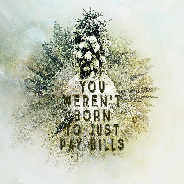 Photograph - Born To Pay Bills by Christina VanGinkel
