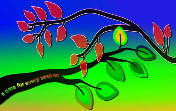 Growing Up Digital Art - Branches - Time For Every Season by Steve Ohlsen