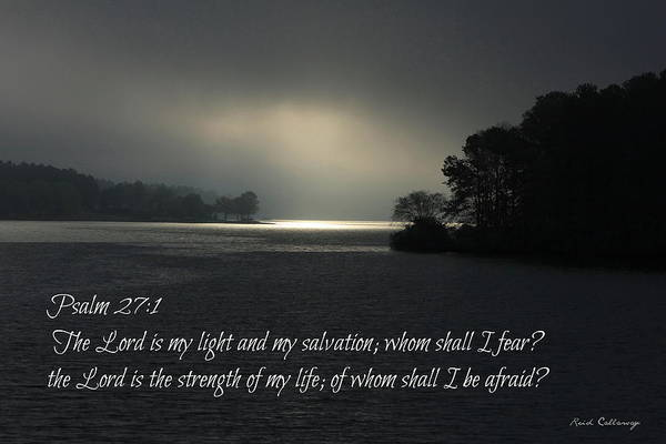 Photograph - Breaking The Darkness The Lord My Light My Salvation Scripture Art by Reid Callaway