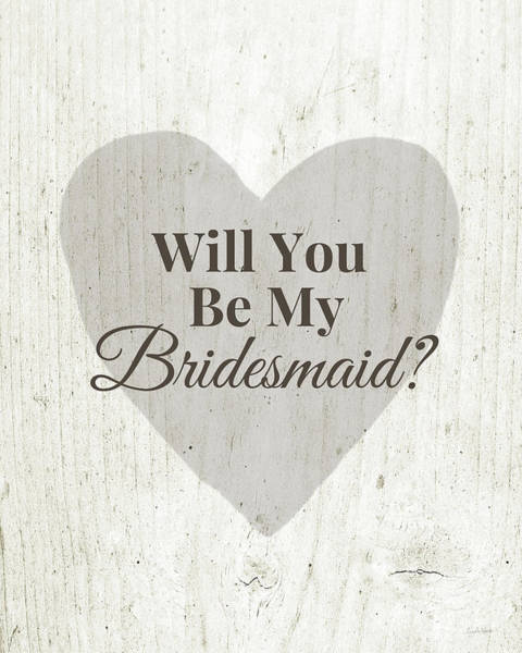 Will Digital Art - Bridesmaid Card Rustic- Art By Linda Woods by Linda Woods