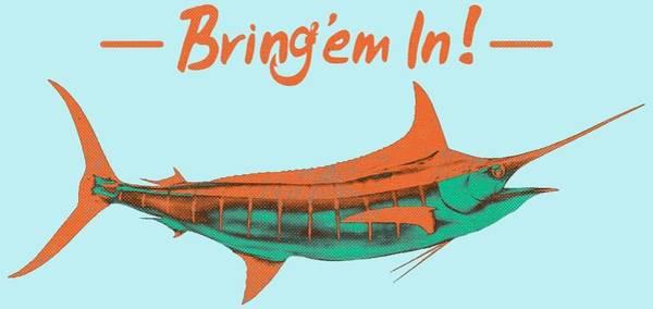 Offshore Wall Art - Digital Art - Bring'em In Marlin by Kevin Putman