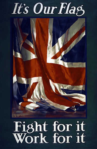 Wall Art - Photograph - British Flag . . . Fight And Work For It  1915 by Daniel Hagerman
