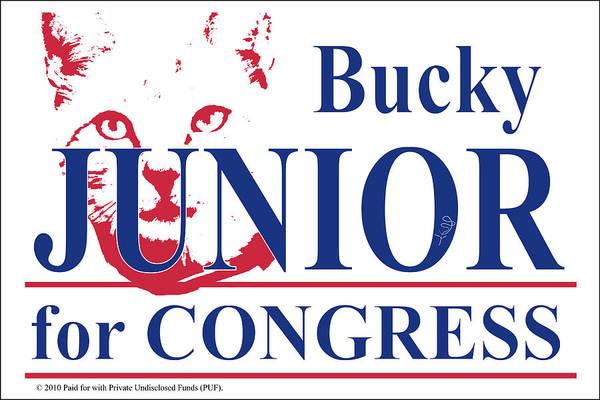 Wall Art - Digital Art - Bucky Junior For Congress by Donna Zoll