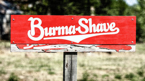 Wall Art - Photograph - Burma Shave #1 by Stephen Stookey