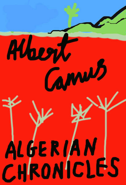 Drawing - Camus Algerian Chronicles  by Paul Sutcliffe