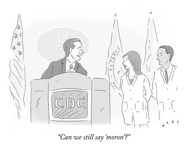 Donald Trump Drawing - Can We Still Say Moron by Kim Warp