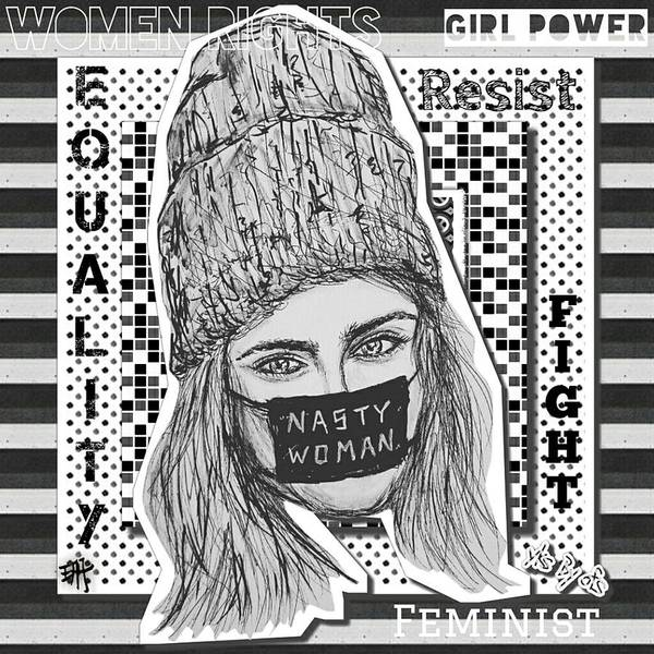 Dope Mixed Media - Cara - Nasty Woman by Evelyn Yu