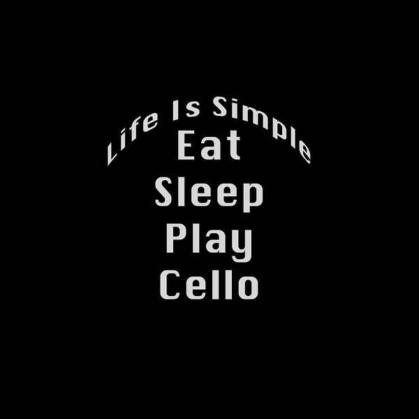 Photograph - Cello Eat Sleep Play Cello 5523.02 by M K Miller