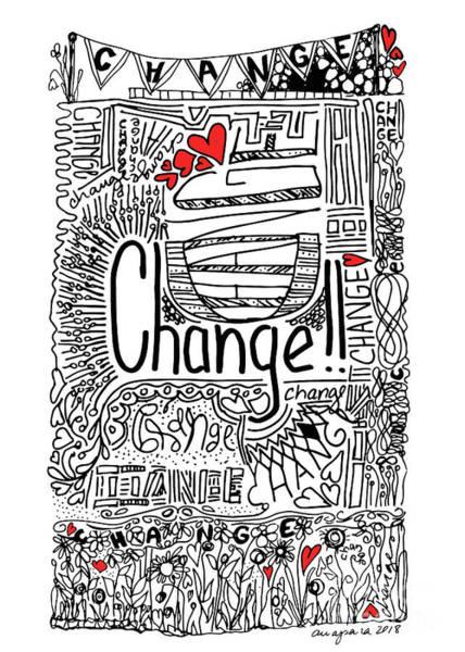 Drawing - Change - Motivational Drawing by Patricia Awapara