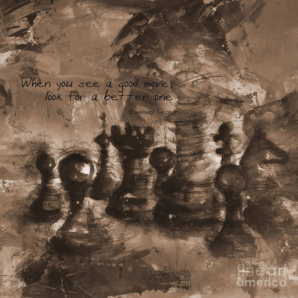 Wall Art - Painting - Chess Quote  by Gull G