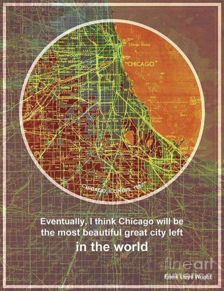 Chicago 1957 Old Map, Chicago Frank Lloyd Wright Quote Art Print