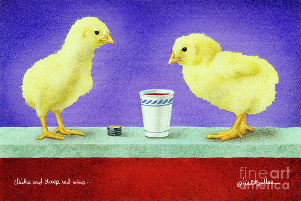 Wall Art - Painting - Chicks And Cheep Red Wine.. by Will Bullas