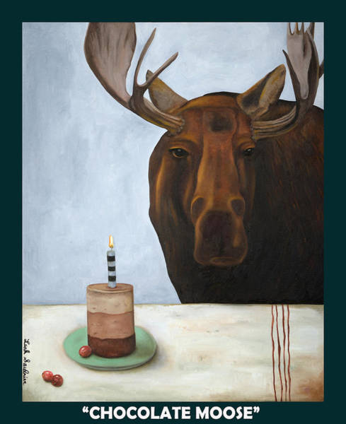 Painting - Chocolate Moose With Lettering by Leah Saulnier The Painting Maniac
