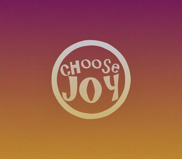 Mixed Media - Choose Joy by Patricia Griffin