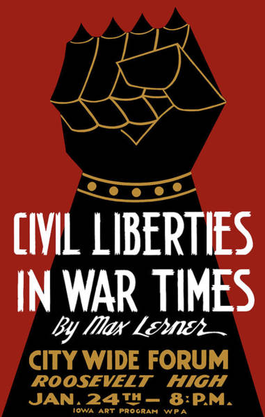 Wwii Mixed Media - Civil Liberties In War Times - Wpa by War Is Hell Store