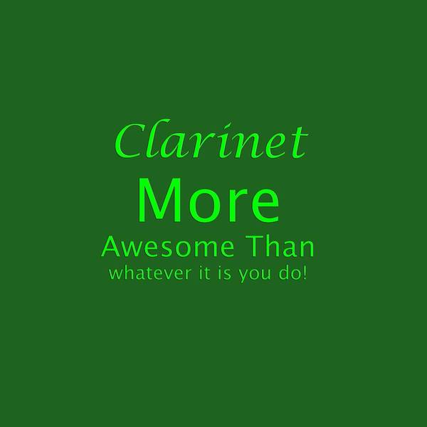 Photograph - Clarinet More Awesome Than You 5549.02 by M K Miller