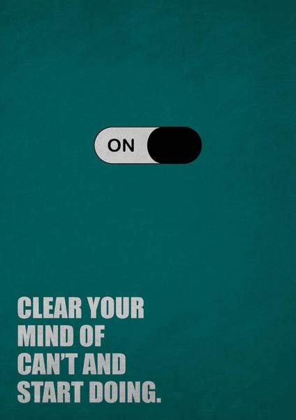 Hard Work Digital Art - Clear Your Mind Of Cant And Start Doing Life Motivational Quotes Poster by Lab No 4