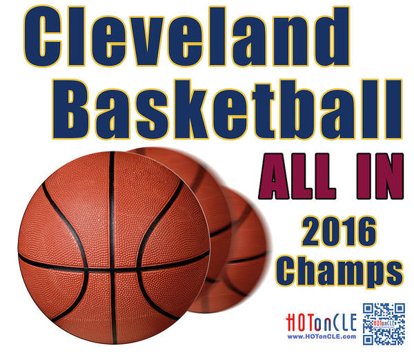 Digital Art - Cleveland Basketball 2016 Champs All In by Mark Madere