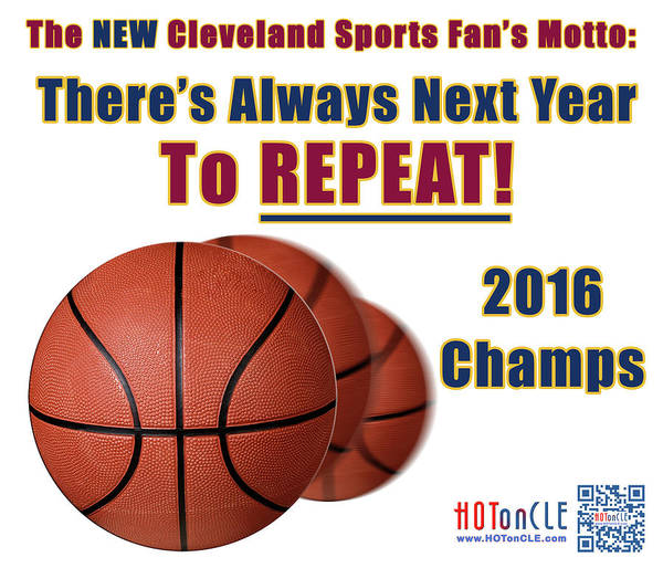 Digital Art - Cleveland Basketball 2016 Champs New Motto by Mark Madere